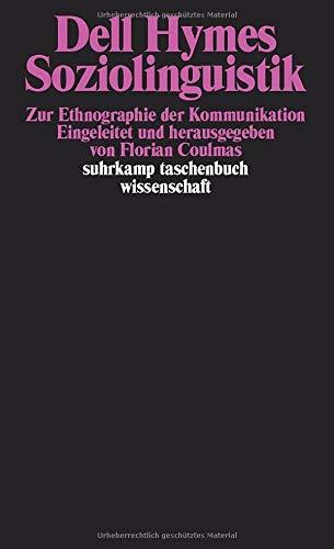 Soziolinguistik: Zur Ethnographie der Kommunikation (suhrkamp taschenbuch wissenschaft)
