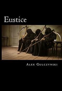 Eustice (The Reaper Corps Book 1) by [Gulczynski, Alex]