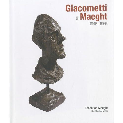 Giacometti & Maeght : 1946-1966