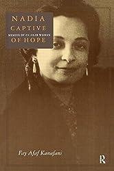 Nadia, Captive of Hope: Memoir of an Arab Woman (Foremother Legacies)