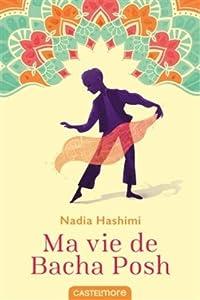 vignette de 'Ma vie de Bacha Posh (Nadia Hashimi)'