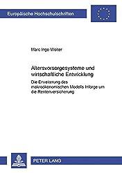2928: Altersvorsorgesysteme Und Wirtschaftliche Entwicklung: Die Erweiterung Des Makrooekonometrischen Modells Inforge Um Die Rentenversicherung ... / European University Studie)