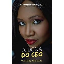 A DONA DO CEO: UM ROMANCE ENTRE O CHEFE E A SECRETÁRIA (Portuguese Edition)