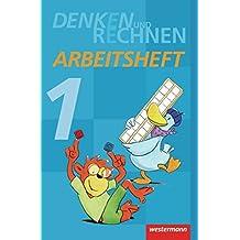 Denken und Rechnen - Ausgabe 2011 für Grundschulen in Hamburg, Bremen, Hessen, Niedersachsen, Nordrhein-Westfalen, Rheinland-Pfalz, Saarland und Schleswig-Holstein: Arbeitsheft 1
