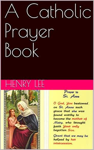 A Catholic Prayer Book (English Edition)