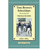 Tom Brown's Schooldays by Hughes, Thomas ( Author ) ON Sep-01-2012, Hardback