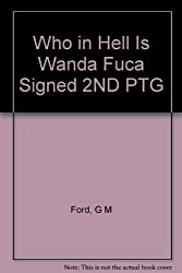 Who in Hell Is Wanda Fuca Signed 2ND PTG