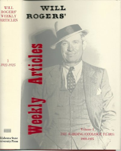 Will Rogers' Weekly Articles, Vol. 1: The Harding / Coolidge Years 1922-1925 (Writings of Will Rogers) by Will Rogers (1980-08-02)