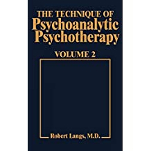 The Technique of Psychoanalytic Psychotherapy: Responses to Interventions v. 2: Responses to Interventions: Patient-Therapist Relationship: Phases of Psychotherapy (Tech Psychoan Psychother)