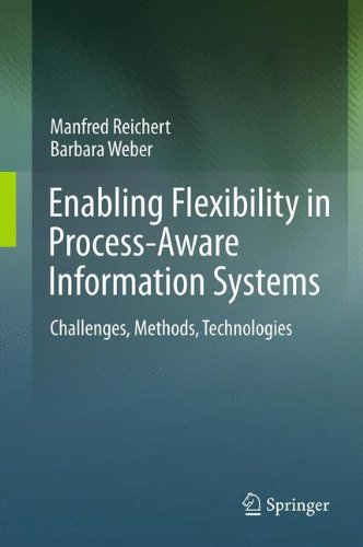Enabling Flexibility in Process-Aware Information Systems: Challenges, Methods, Technologies por Manfred Reichert