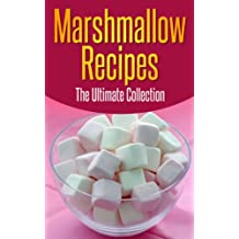 Marshmallow Recipes: The Ultimate Guide - Over 30 Delicious & Best Selling Recipes (English Edition)