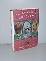 The Romantic Movement: Sex, Shopping and the Novel by Alain De Botton (1995-06-01)