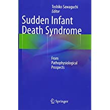 Sudden Infant Death Syndrome: From Pathophysiological Prospects
