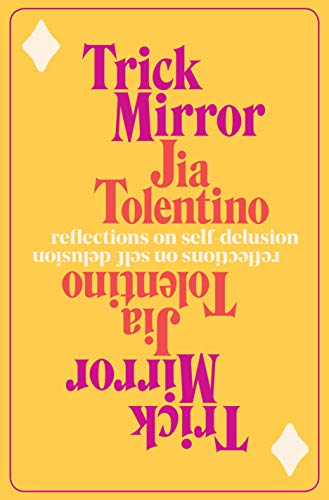 Trick Mirror: Reflections on Self-Delusion (English Edition)