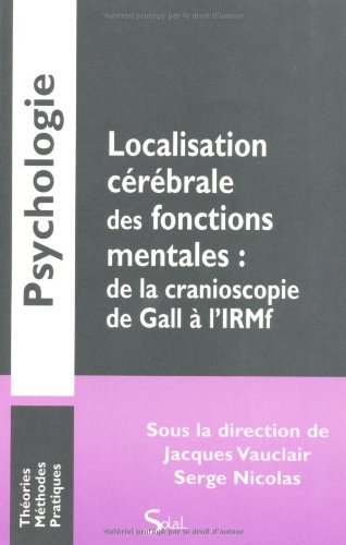 Localisation cérébrale des fonctions mentales : de la cranioscopie de Gall à l'IRMf