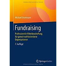 Fundraising: Professionelle Mittelbeschaffung für gemeinwohlorientierte Organisationen