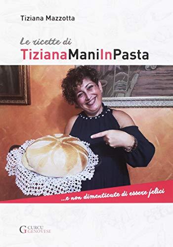 Le ricette di TizianaManiInPasta