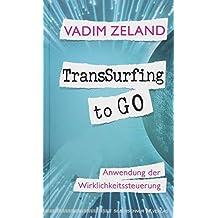 TransSurfing to go: Anwendung der Wirklichkeitssteuerung