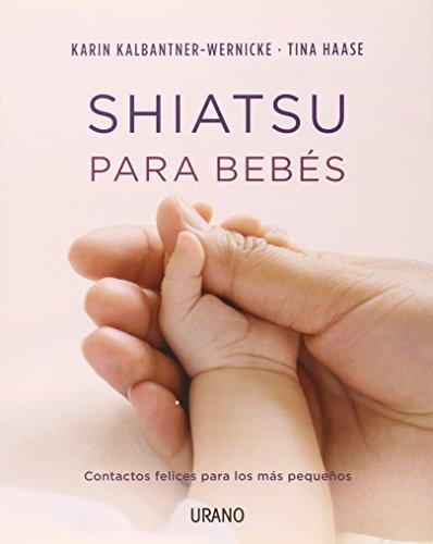 Shiatsu Para Bebes par Karin Kalbantner-Wernicke
