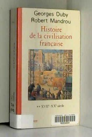 Histoire de la civilisation française by Georges Duby, Robert Mandrou