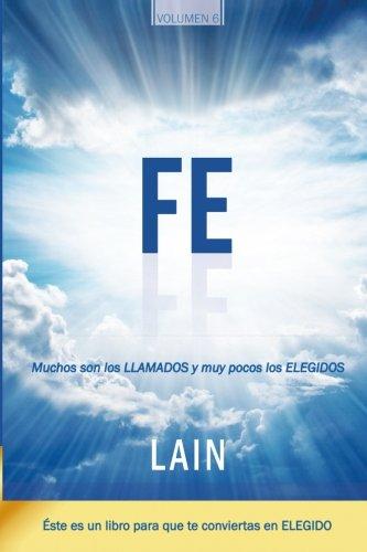 Descargar Libro Fe: Muchos son los llamados y muy pocos los elegidos: Volume 6 (Saga La Voz de Tu Alma) de Lain García Calvo