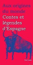 Contes et légendes d'Espagne (Aux origines du monde t. 37)