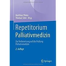 Repetitorium Palliativmedizin: Zur Vorbereitung auf die Prüfung Palliativmedizin