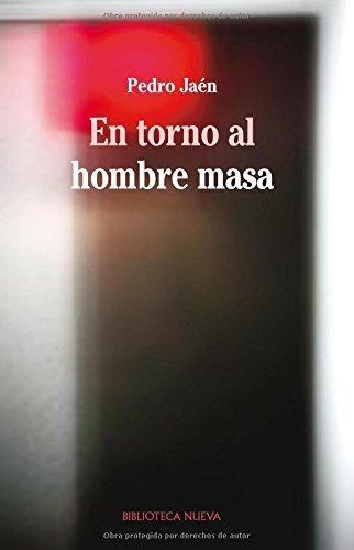En torno al hombre masa (Libros singulares) eBook: Jaén, Pedro ...