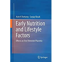 Early Nutrition and Lifestyle Factors: Effects on First Trimester Placenta