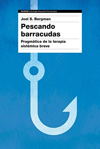 Pescando barracudas: Pragmática de la terapia sistémica breve (Psicología Psiquiatría Psicoterapia)