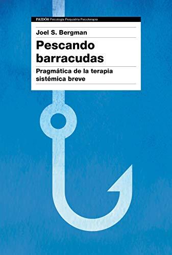 Pescando barracudas: Pragmática de la terapia sistémica breve (Spanish Edition)
