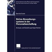 Online-Bewerbungssysteme in der Personalbeschaffung: Analyse Und Gestaltungsmöglichkeiten (Unternehmerisches Personalmanagement) (German Edition)