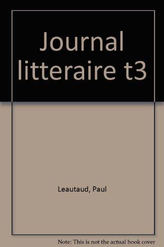JOURNAL LITTERAIRE  Tome 3 par Paul Léautaud