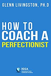 "How to Coach a Perfectionist: ""God help me keep my mind on one th—ooooh, look a bird!—ing at a time"""