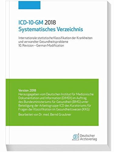 ICD-10-GM 2018 Systematisches Verzeichnis: Internationale statistische Klassifikation der Krankheiten und verwandter Gesundheitsprobleme