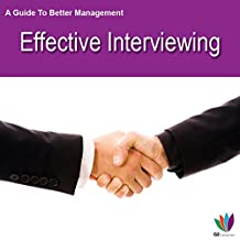 A Guide to Better Management: Effective Interviewing