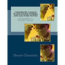 Chemistry Lesson Plans, Study Guides, and Lecture Notes: Book 21: Reaction Rates, Equilibrium, and LeChatlier's Principle (Let's Learn Chemistry) (English Edition)