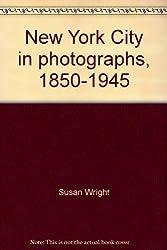 New York City in photographs, 1850-1945