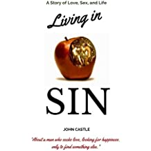 Living in Sin: A Story of Love, Sex, and Life