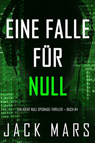 Eine Falle für Null (Ein Agent Null Spionage-Thriller - Buch #4)