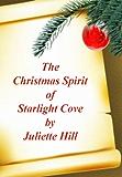 The Christmas Spirit of Starlight Cove (Juliette Hill's Christmas Shorts Book 1)
