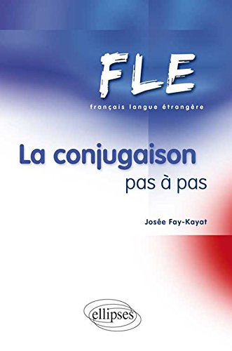 FLE La Conjugaison Pas à Pas