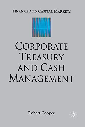 Corporate Treasury and Cash Management (Finance and Capital Markets Series)