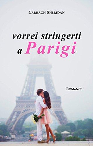 vorrei stringerti a Parigi