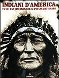 eBook Gratis da Scaricare Indiani d America Foto testimonianze e documenti rari Ediz illustrata (PDF,EPUB,MOBI) Online Italiano