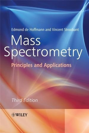Mass Spectrometry: Principles and Applications 3rd (third) Edition by de Hoffmann, Edmond, Stroobant, Vincent (2007)