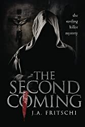The Second Coming by J. A. Fritschi (2013-02-09)
