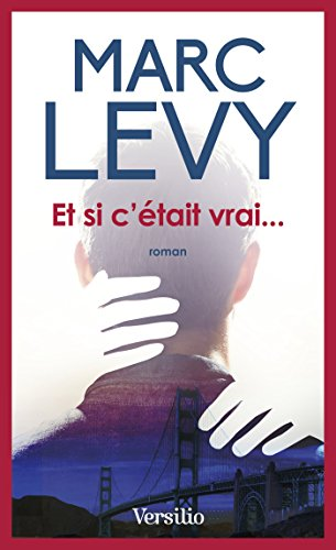 Et si c'était vrai... (Best-sellers) eBook: Levy, Marc: Amazon.fr