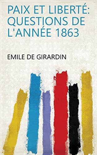 Paix et liberté: questions de l'année 1863 (French Edition)