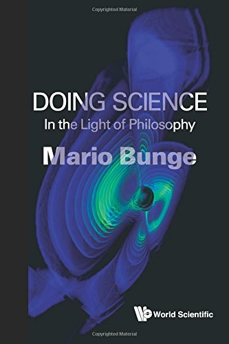 Doing Science: In The Light Of Philosophy por Mario Augusto Bunge